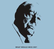 What would Mies do? Architecture T shirt by pohcsneb