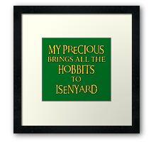 My Precious Brings All the Hobbits to Isenyard Framed Print
