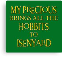 My Precious Brings All the Hobbits to Isenyard Canvas Print
