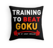 Training to beat goku - at least krillin  Throw Pillow