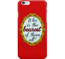 Who's the BEAREST of them all? iPhone Case/Skin