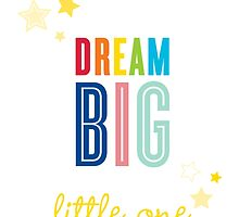 DREAM BIG QUOTE modern typography bright colors by Kat Massard