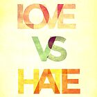LOVE VS HATE by brainiac