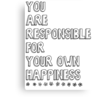 You are responsible for your own happiness Canvas Print
