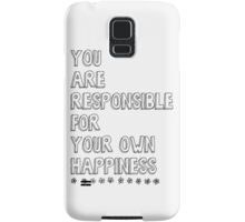 You are responsible for your own happiness Samsung Galaxy Case/Skin