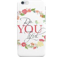 BeYOUtiful iPhone Case/Skin