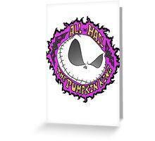 All Hail the Pumpkin King Greeting Card