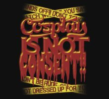 Cosplay IS NOT Consent!! T-Shirt
