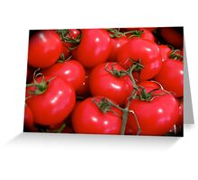 JUICY RED TOMATOES Greeting Card