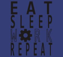 EAT SLEEP WORK REPEAT. by protestall