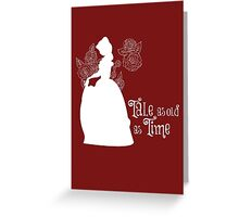 Tale as old as Time... Greeting Card