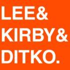 Stan Lee & Jack Kirby & Steve Ditko. by hypetees