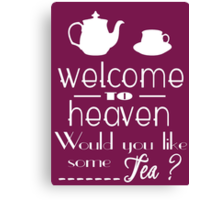 'welcome to heaven' quote Canvas Print