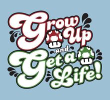 Grow Up and Get A Life by popculture