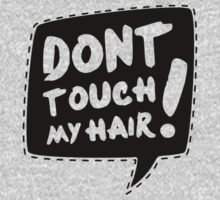 Don´t touch my hair Kids Clothes