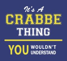 It's A CRABBE thing, you wouldn't understand !! by satro