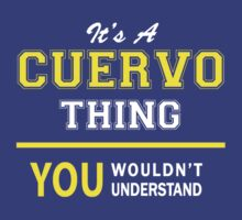 It's A CUERVO thing, you wouldn't understand !! by satro