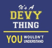 It's A DEVY thing, you wouldn't understand !! by satro