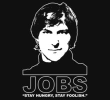 """Steve Jobs- Apple - Computers - """"Stay Hungry, Stay Foolish."""" (YOUNGER) by James Ferguson - Darkinc1"""
