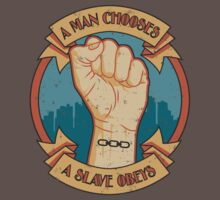 A Man Chooses, A Slave Obeys T-Shirt