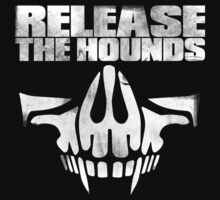 Release The Hounds by Parts Unknown Design