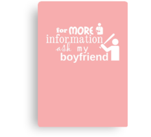 Ask my boyfriend Canvas Print