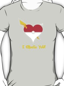 I Choose You! T-Shirt