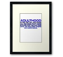Adulthood Framed Print