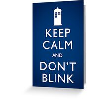 Keep Calm and Don't Blink - Poster Greeting Card