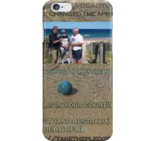 GO ON!! Take the pledge! Keep on keeping on keeping it beautiful!  iPhone Case/Skin