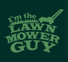 I'm the LAWN MOWER GUY by jazzydevil
