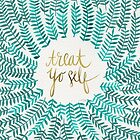 Treat Yo Self – Gold & Turquoise by Cat Coquillette