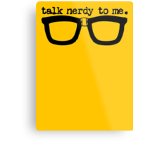 Talk Nerdy To Me Metal Print