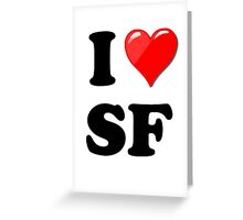 I Love SF Greeting Card