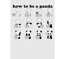 How to be a Panda Photographic Print