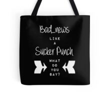 Bad_News like a Sucker Punch Tote Bag