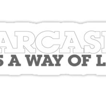 Sarcasm it's a way of life Sticker