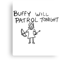 Buffy Will Patrol Tonight Metal Print