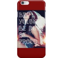 be young be dope be proud lana del rey iPhone Case/Skin