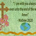 Mathew 28:20 by Ann12art