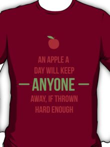 An apple a day will keep anyone away T-Shirt