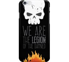 The Legion of the Damned iPhone Case/Skin