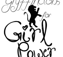 Gryffindors For Girl Power by TaylorMadeStuff