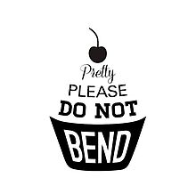 Pretty Please Cherry On Top Do Not Bend by Joanna Albright