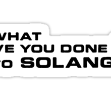 What Have You Done to Solange ? Sticker