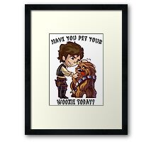 Have You Pet Your Wookie Today? Framed Print