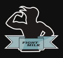 Fight Milk by straightupdzign
