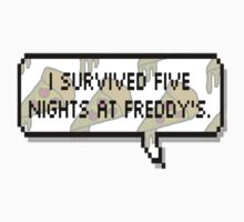 I survived Five Nights at Freddy's by SirensAwoken