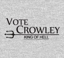 Vote Crowley - King Of Hell by nardesign