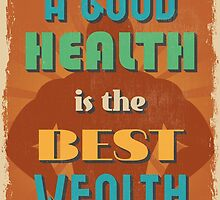 Motivational Quote Poster. A Good Health is The Best Wealth. by sibgat
